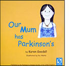 Our Mum has Parkinsons front cover